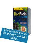 Địa chỉ bán Bonivein chữa suy giãn tĩnh mạch? Thuốc Bonivein giá bao nhiêu?