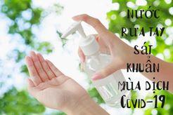 Top 8 nước rửa tay sát khuẩn được trang bị trong mùa dịch Covid-19