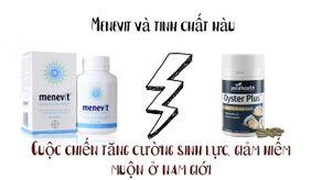 So sánh Menevit và Tinh chất hàu - Nam giới nên chọn loại nào?