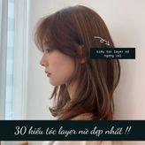 30 kiểu tóc layer nữ đẹp nhất bạn nên thử