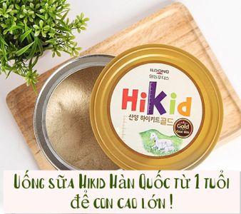 Uống sữa Hikid Hàn Quốc từ 1 tuổi để con cao lớn, khỏe mạnh !