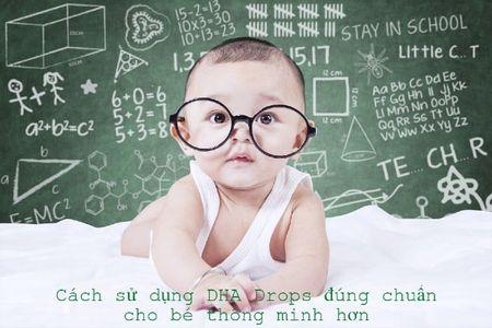 Cách sử dụng DHA Drops đúng chuẩn cho bé phát triển trí thông minh tốt hơn