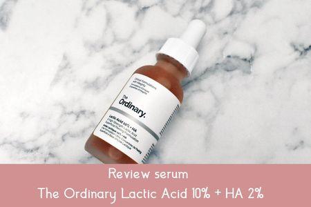 Review serum The Ordinary Lactic Acid 10% + HA 2% có tốt không, địa chỉ bán uy tín
