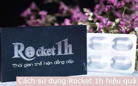 Cách sử dụng Rocket 1h đúng chuẩn cho hiệu quả tối ưu