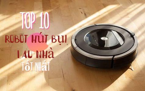 Top 10 robot hút bụi lau nhà tốt nhất 2021