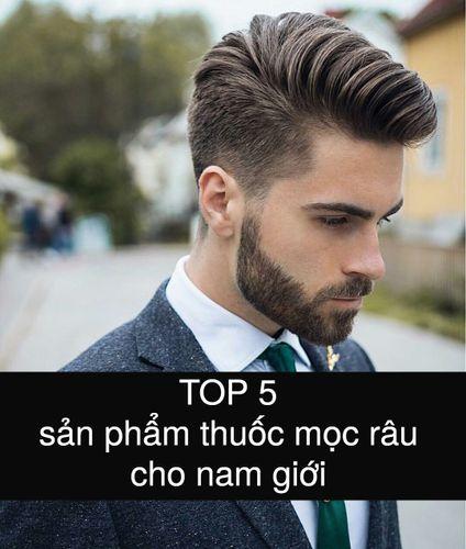 [GÓC ĐIỂN TRAI] TOP 5 sản phẩm thuốc mọc râu cho nam giới điển trai đón Tết 2020