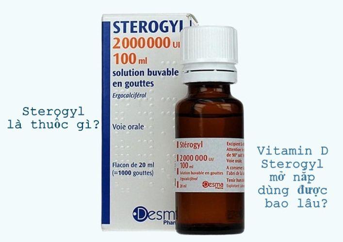 Sterogyl là thuốc gì? Vitamin D Sterogyl mở nắp dùng được bao lâu?