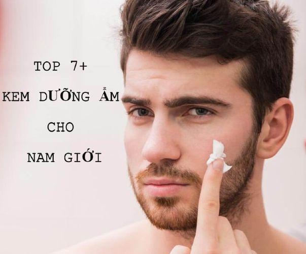 TOP 7+ kem dưỡng ẩm cho nam giới tốt nhất cho hiệu quả đáng kinh ngạc