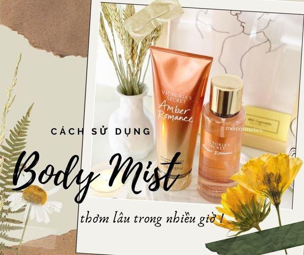 Cách sử dụng xịt thơm body Mist thơm lâu nhất