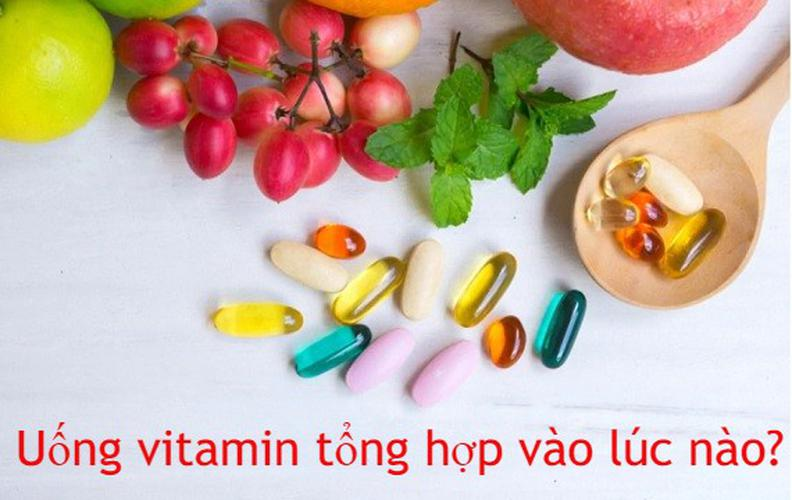 Có nên uống vitamin tổng hợp? Uống vitamin tổng hợp vào lúc nào?