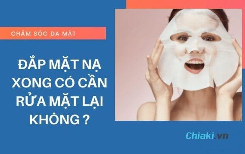 Đắp mặt nạ xong có nên rửa mặt không? Cách đắp mặt nạ đúng cách