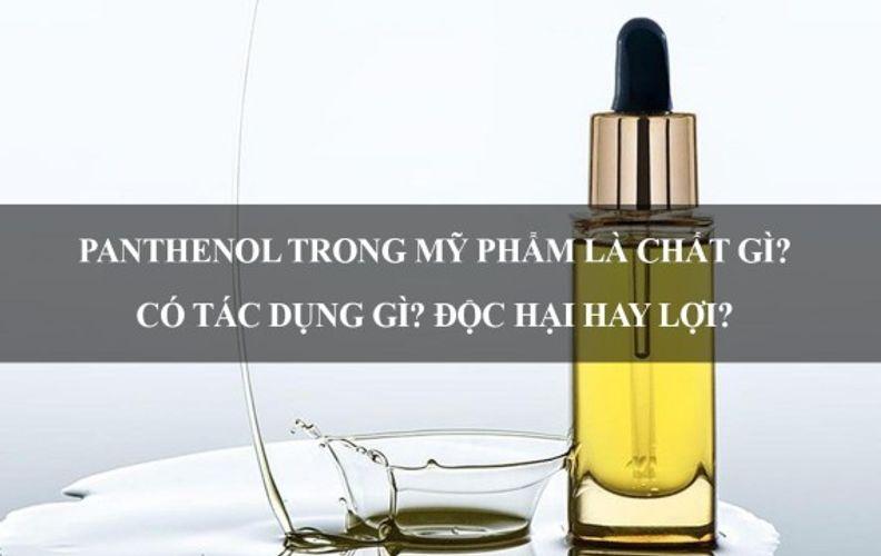 Panthenol là gì? Tại sao Panthenol được dùng trong mỹ phẩm?
