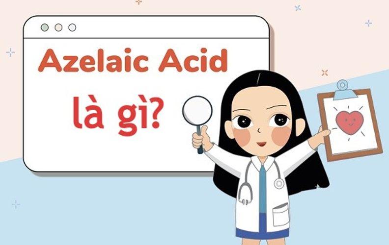 Azelaic acid là gì? TOP 5 sản phẩm chứa azelaic acid tốt nhất