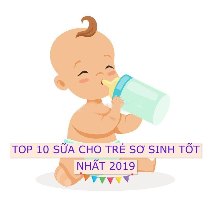 [SĂN SALE 12.12] TOP 10 Sản Phẩm Sữa Cho Trẻ Sơ Sinh Tốt Bán Chạy Nhất 2019