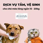 Voucher tắm, vệ sinh trọn gói chó mèo lông ngắn 15 đến 20kg